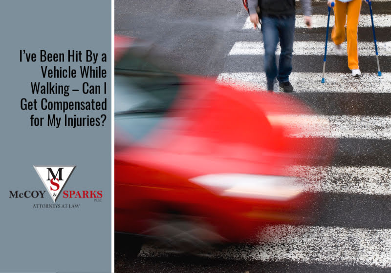 I've Been Hit By a Vehicle While Walking – Can I Get Compensated for My Injuries?