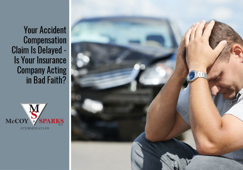 Your Accident Compensation Claim Is Delayed – Is Your Insurance Company Acting in Bad Faith?