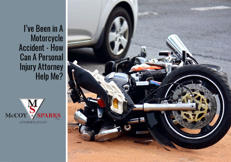I've Been in A Motorcycle Accident - How Can A Personal Injury Attorney Help Me