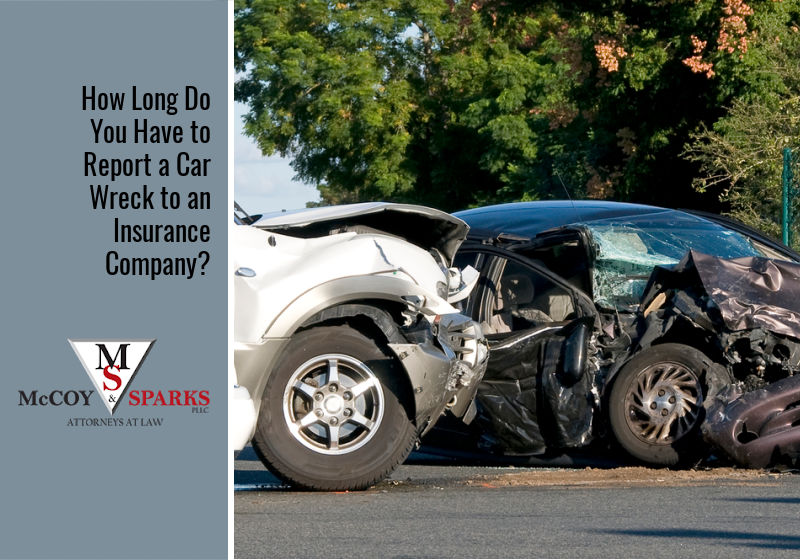 How Long Do You Have to Report a Car Wreck to an Insurance Company?