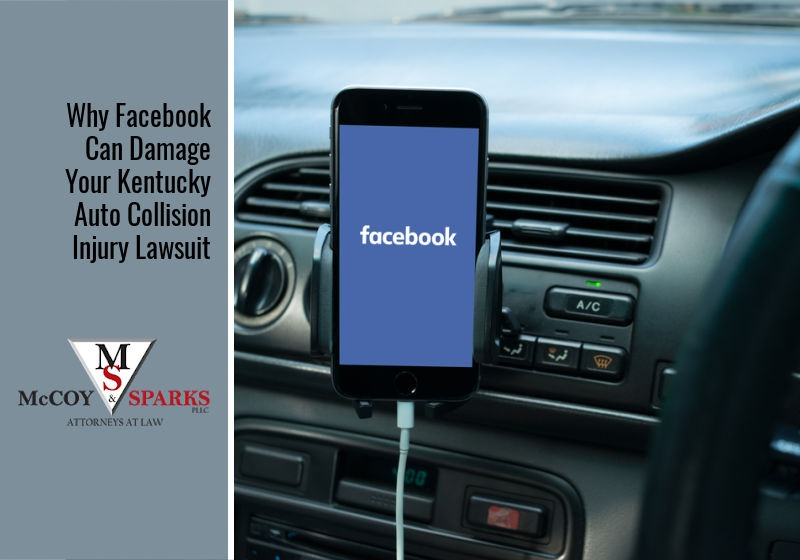 Why Facebook Can Damage Your Kentucky Auto Collision Injury Lawsuit