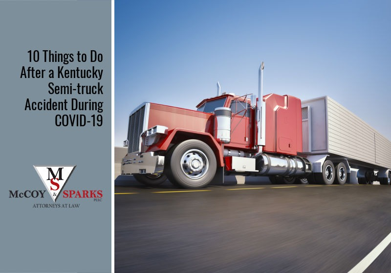10 Things to Do After a Kentucky Semi-truck Accident During COVID-19