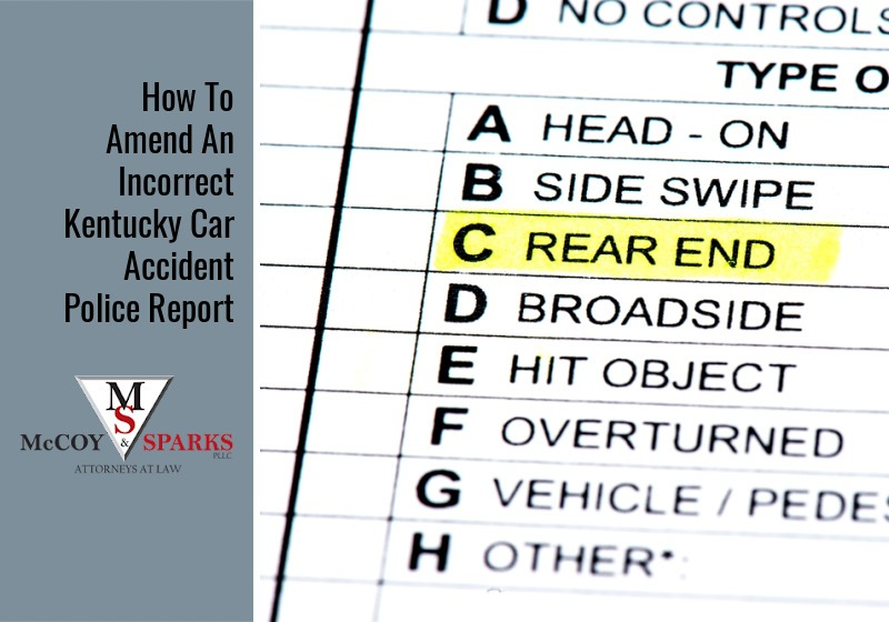 How To Amend An Incorrect Kentucky Car Accident Police Report